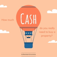 How Much Cash Do You Really Need to Buy A Property?